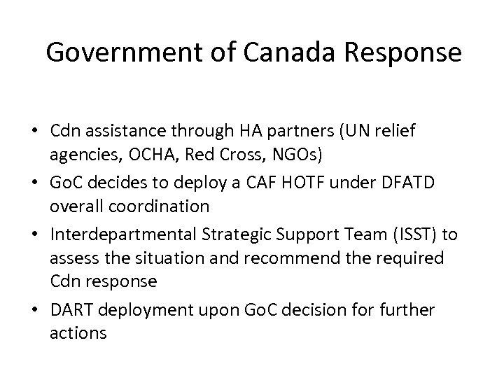 Government of Canada Response • Cdn assistance through HA partners (UN relief agencies, OCHA,