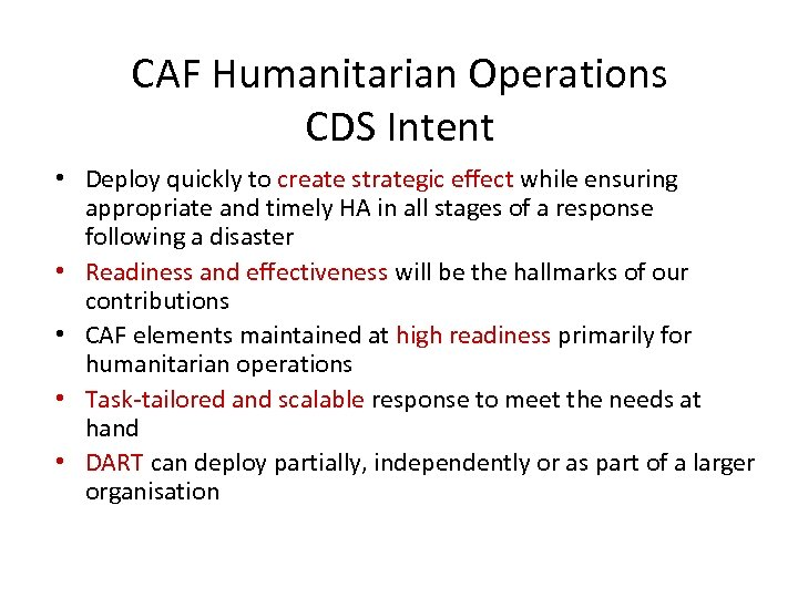 CAF Humanitarian Operations CDS Intent • Deploy quickly to create strategic effect while ensuring