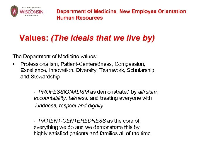 Department of Medicine, New Employee Orientation Human Resources Values: (The ideals that we live