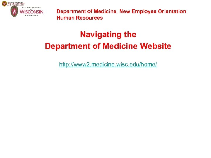 Department of Medicine, New Employee Orientation Human Resources Navigating the Department of Medicine Website