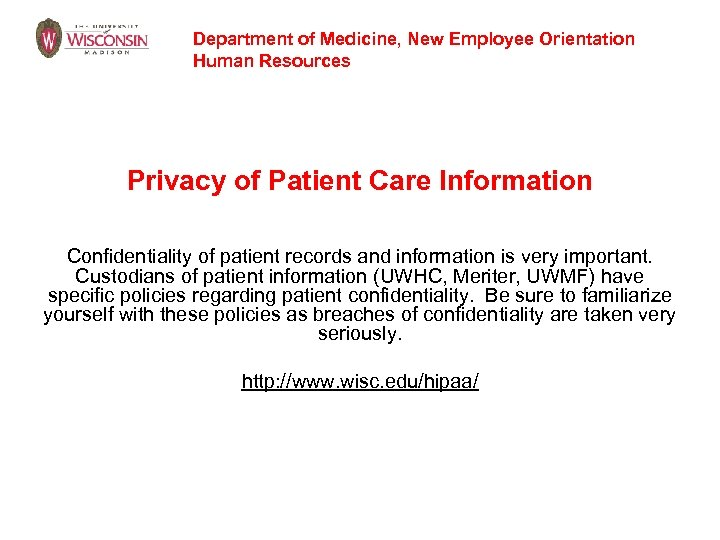 Department of Medicine, New Employee Orientation Human Resources Privacy of Patient Care Information Confidentiality