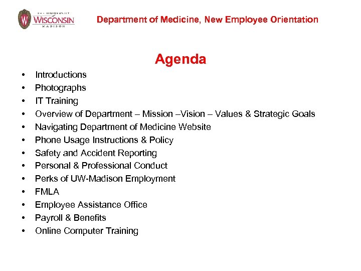 Department of Medicine, New Employee Orientation Agenda • • • • Introductions Photographs IT