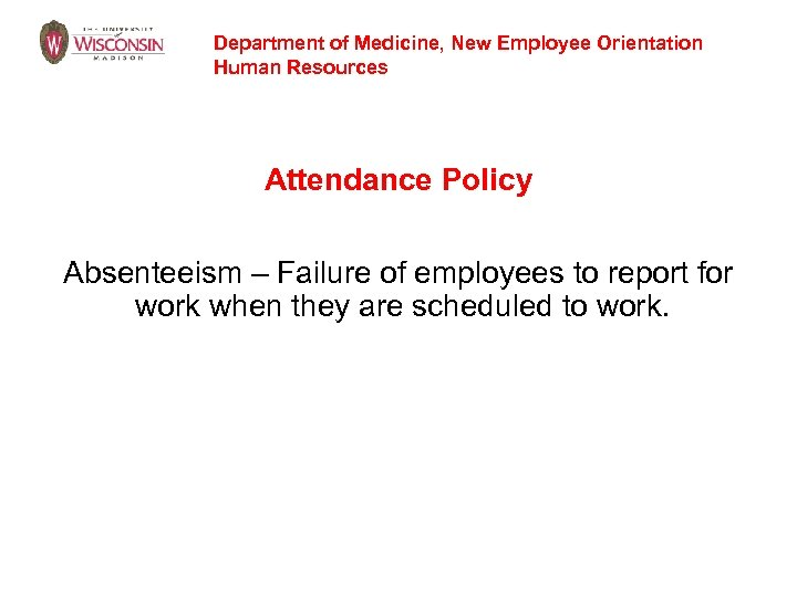 Department of Medicine, New Employee Orientation Human Resources Attendance Policy Absenteeism – Failure of