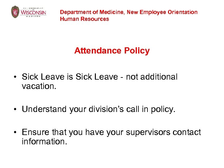 Department of Medicine, New Employee Orientation Human Resources Attendance Policy • Sick Leave is