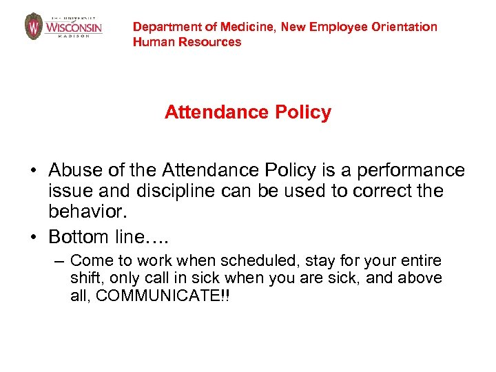 Department of Medicine, New Employee Orientation Human Resources Attendance Policy • Abuse of the