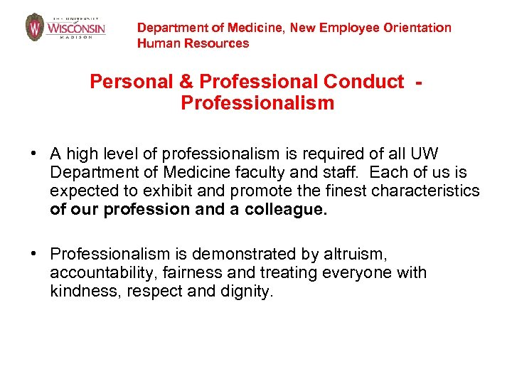 Department of Medicine, New Employee Orientation Human Resources Personal & Professional Conduct Professionalism •