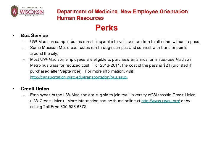 Department of Medicine, New Employee Orientation Human Resources Perks • Bus Service - •