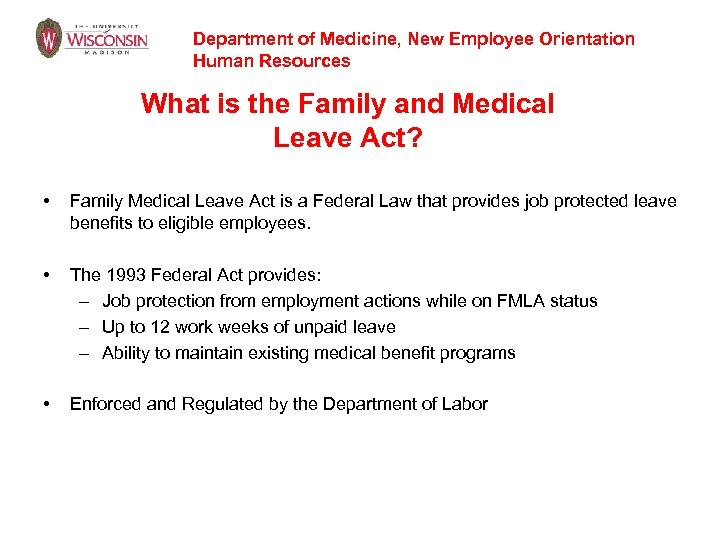 Department of Medicine, New Employee Orientation Human Resources What is the Family and Medical