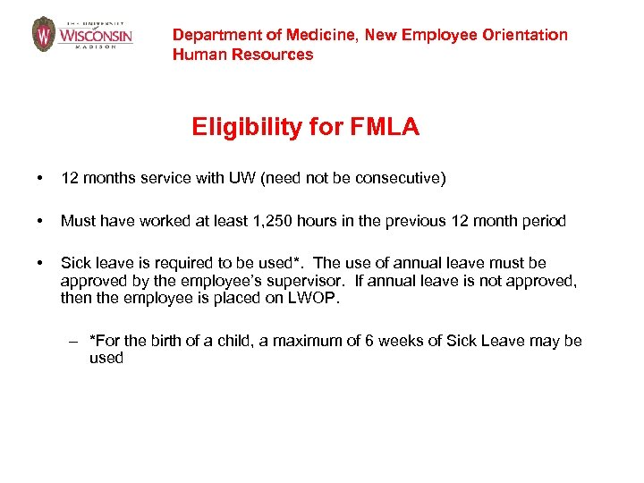 Department of Medicine, New Employee Orientation Human Resources Eligibility for FMLA • 12 months