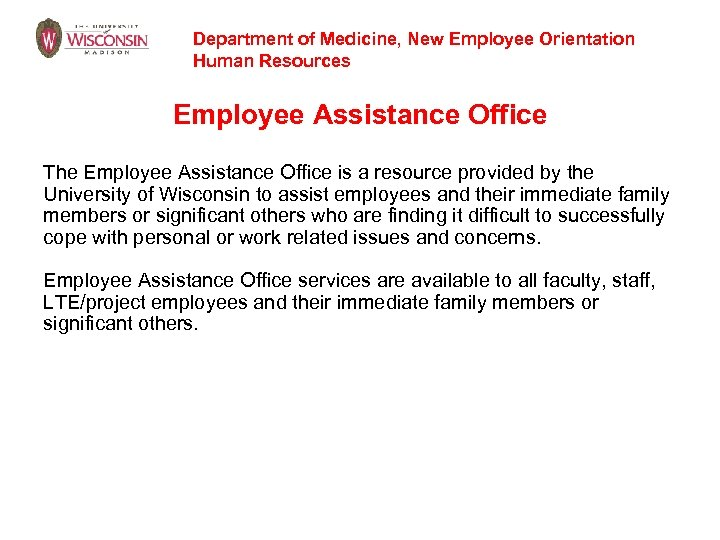 Department of Medicine, New Employee Orientation Human Resources Employee Assistance Office The Employee Assistance