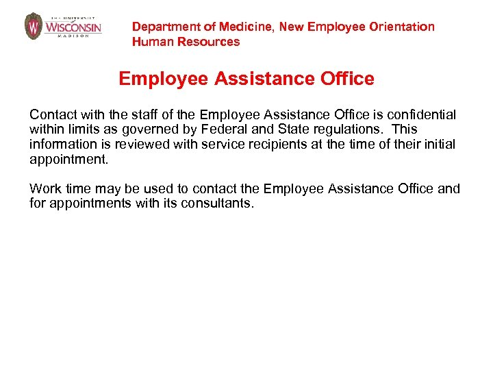 Department of Medicine, New Employee Orientation Human Resources Employee Assistance Office Contact with the