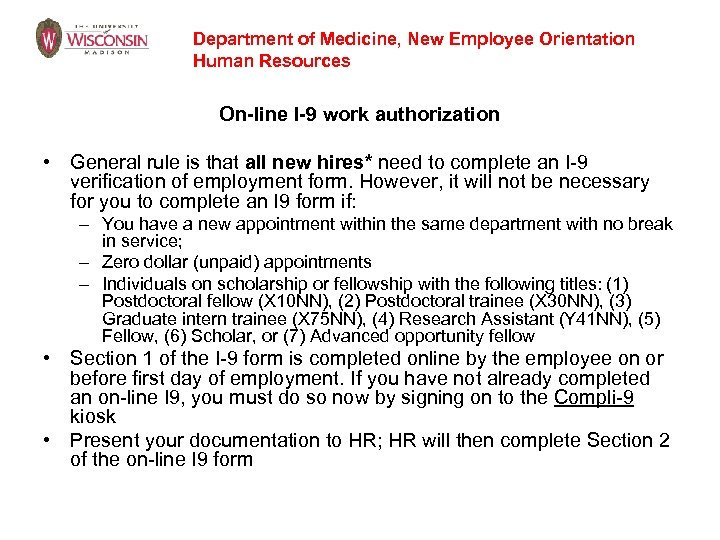 Department of Medicine, New Employee Orientation Human Resources On-line I-9 work authorization • General