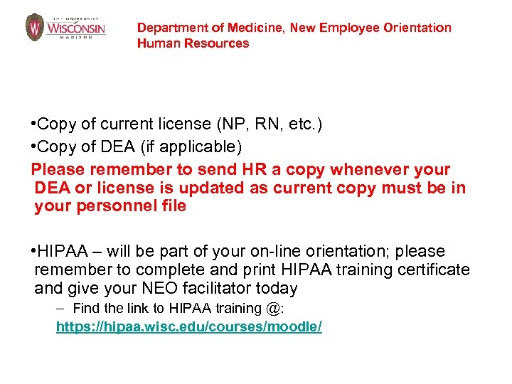 Department of Medicine, New Employee Orientation Human Resources • Copy of current license (NP,