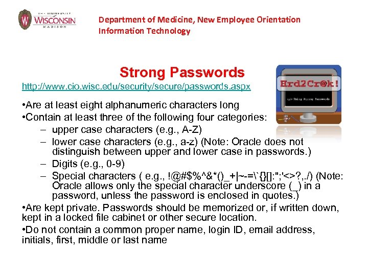 Department of Medicine, New Employee Orientation Information Technology Strong Passwords http: //www. cio. wisc.