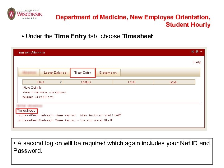 Department of Medicine, New Employee Orientation, Student Hourly • Under the Time Entry tab,