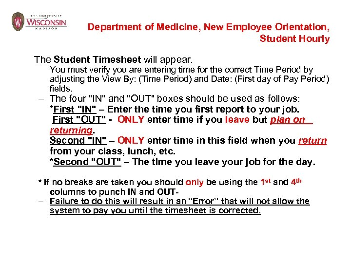 Department of Medicine, New Employee Orientation, Student Hourly The Student Timesheet will appear. You