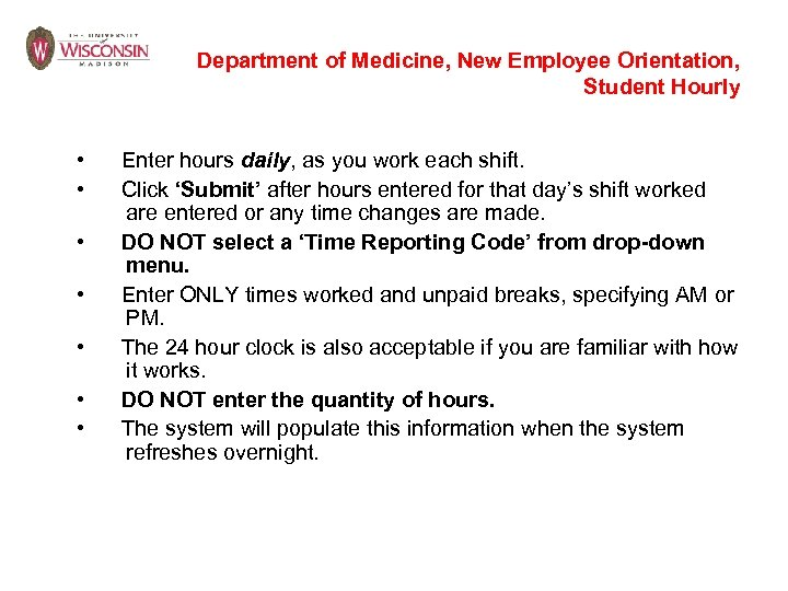 Department of Medicine, New Employee Orientation, Student Hourly • Enter hours daily, as you