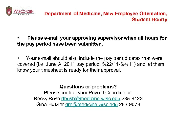 Department of Medicine, New Employee Orientation, Student Hourly • Please e-mail your approving supervisor