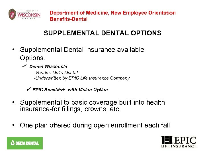 Department of Medicine, New Employee Orientation Benefits-Dental SUPPLEMENTAL DENTAL OPTIONS • Supplemental Dental Insurance