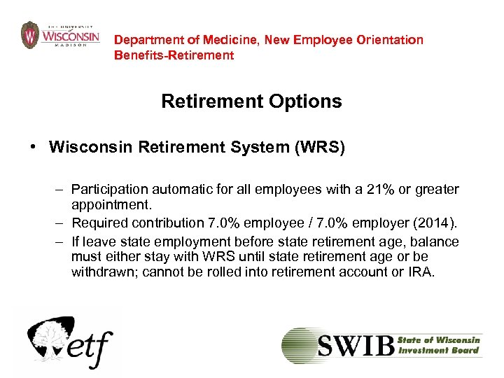 Department of Medicine, New Employee Orientation Benefits-Retirement Options • Wisconsin Retirement System (WRS) –