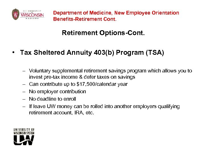 Department of Medicine, New Employee Orientation Benefits-Retirement Cont. Retirement Options-Cont. • Tax Sheltered Annuity