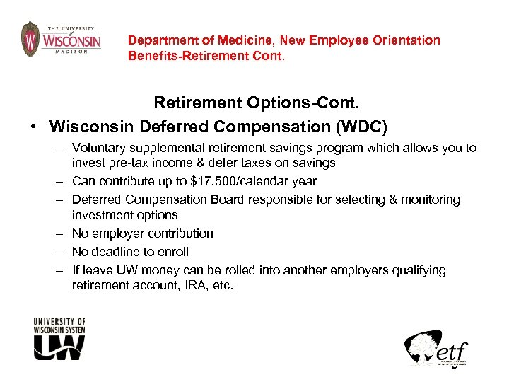 Department of Medicine, New Employee Orientation Benefits-Retirement Cont. Retirement Options-Cont. • Wisconsin Deferred Compensation