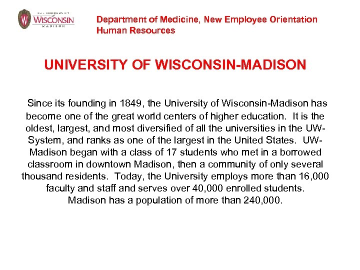 Department of Medicine, New Employee Orientation Human Resources UNIVERSITY OF WISCONSIN-MADISON Since its founding