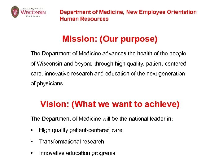 Department of Medicine, New Employee Orientation Human Resources Mission: (Our purpose) The Department of