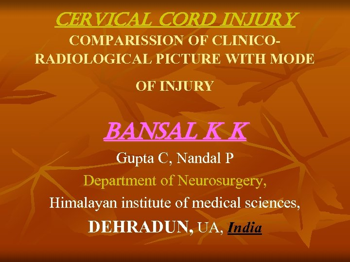 CERVICal CORD In. JURY COMPARISSION OF CLINICORADIOLOGICAL PICTURE WITH MODE OF INJURY Bansal K
