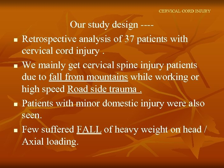CERVICAL CORD INJURY n n Our study design ---Retrospective analysis of 37 patients with