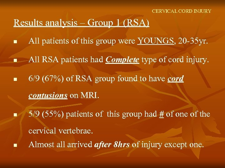 CERVICAL CORD INJURY Results analysis – Group 1 (RSA) n All patients of this