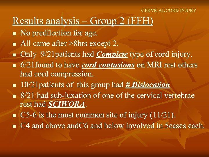 CERVICAL CORD INJURY Results analysis – Group 2 (FFH) n n n n No
