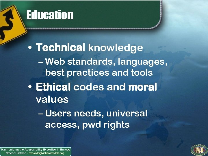 Education • Technical knowledge – Web standards, languages, best practices and tools • Ethical