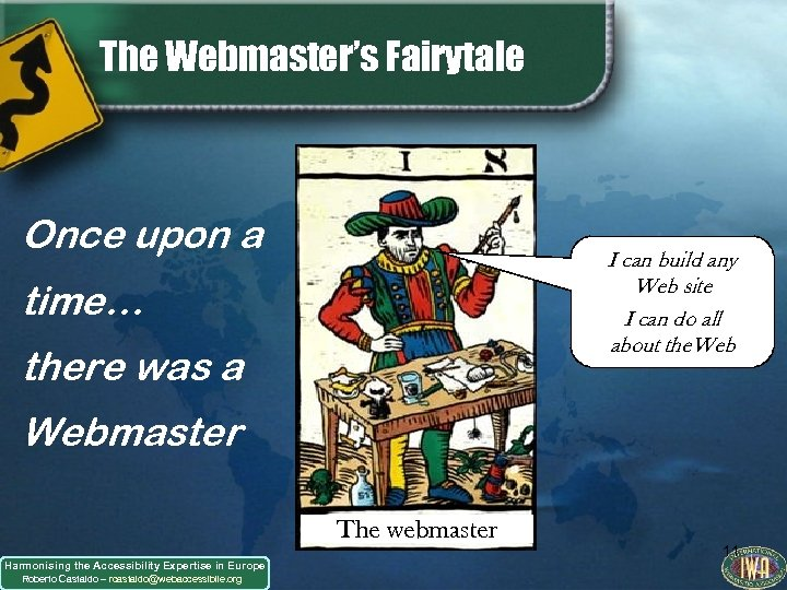 The Webmaster's Fairytale Once upon a I can build any Web site I can