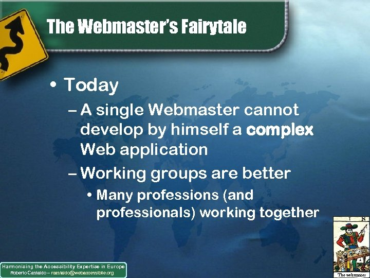 The Webmaster's Fairytale • Today – A single Webmaster cannot develop by himself a