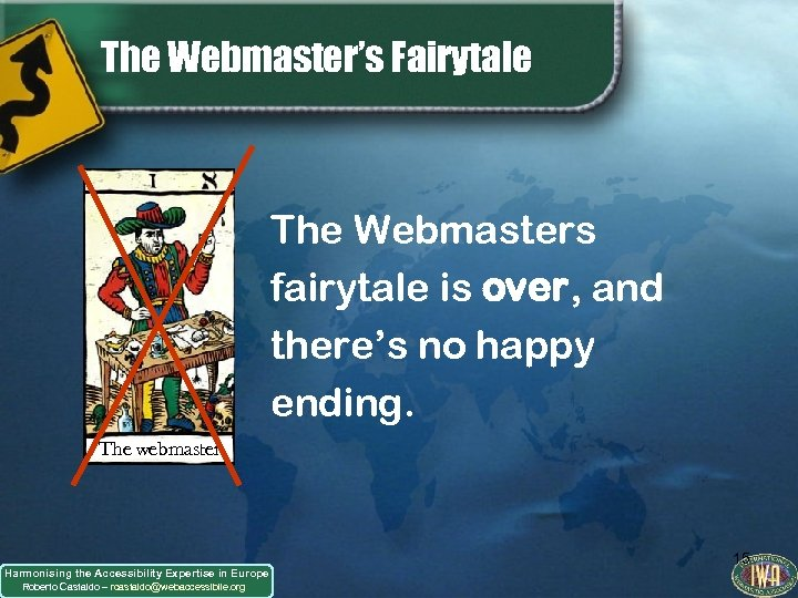 The Webmaster's Fairytale The Webmasters fairytale is over, and there's no happy ending. The