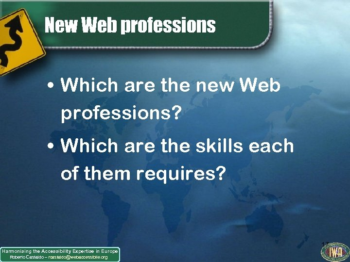 New Web professions • Which are the new Web professions? • Which are the