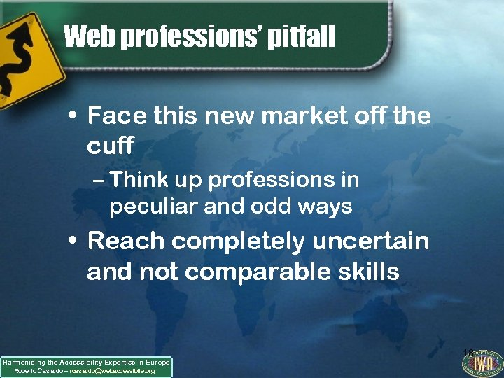 Web professions' pitfall • Face this new market off the cuff – Think up