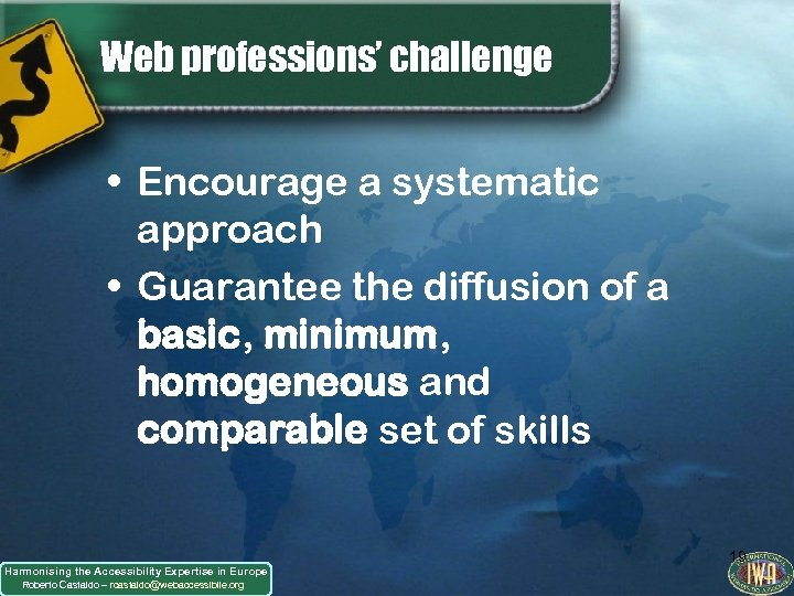 Web professions' challenge • Encourage a systematic approach • Guarantee the diffusion of a