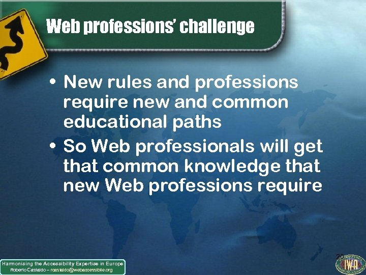 Web professions' challenge • New rules and professions require new and common educational paths