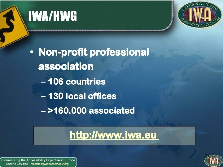 IWA/HWG • Non-profit professional association – 106 countries – 130 local offices – >160.