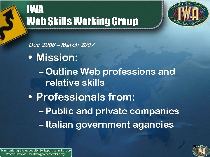 IWA Web Skills Working Group Dec 2006 – March 2007 • Mission: – Outline