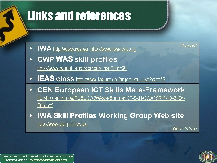 Links and references • IWA http: //www. iwa. eu, http: //www. iwa-italy. org Present