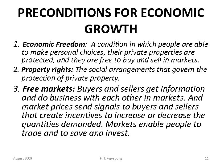 PRECONDITIONS FOR ECONOMIC GROWTH 1. Economic Freedom: A condition in which people are able