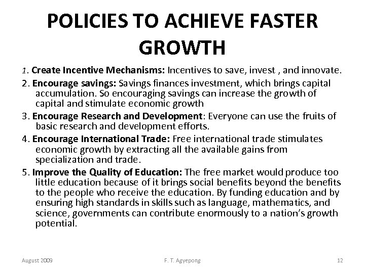 POLICIES TO ACHIEVE FASTER GROWTH 1. Create Incentive Mechanisms: Incentives to save, invest ,