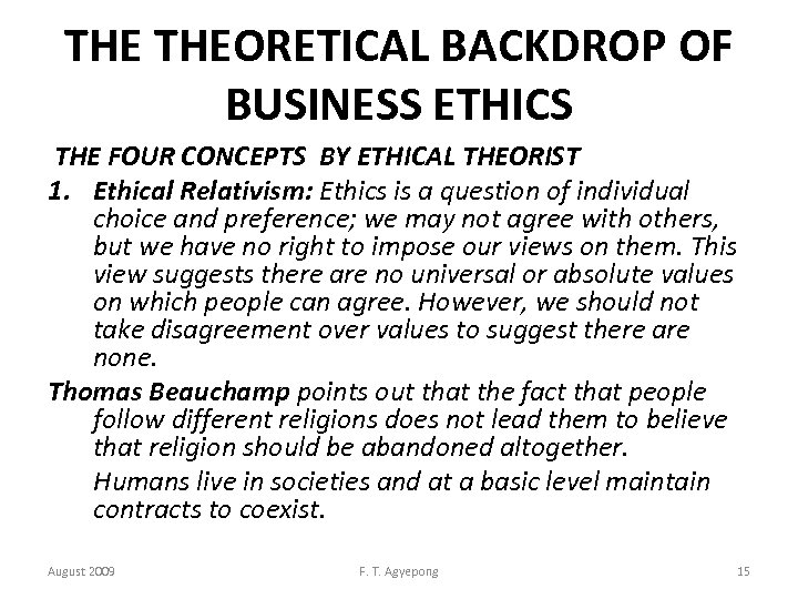 THE THEORETICAL BACKDROP OF BUSINESS ETHICS THE FOUR CONCEPTS BY ETHICAL THEORIST 1. Ethical