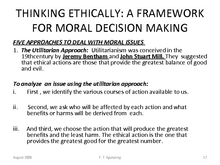 THINKING ETHICALLY: A FRAMEWORK FOR MORAL DECISION MAKING FIVE APPROACHES TO DEAL WITH MORAL