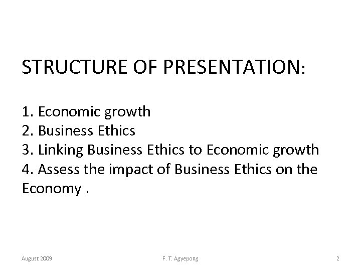 STRUCTURE OF PRESENTATION: 1. Economic growth 2. Business Ethics 3. Linking Business Ethics to