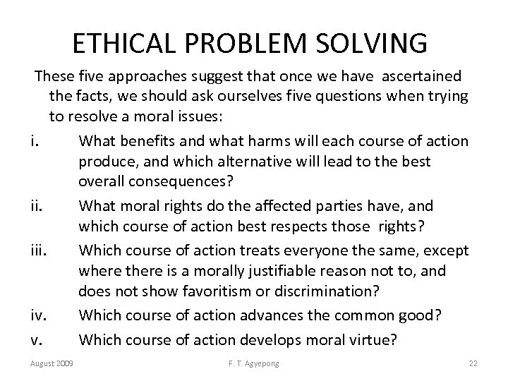 ETHICAL PROBLEM SOLVING These five approaches suggest that once we have ascertained the facts,