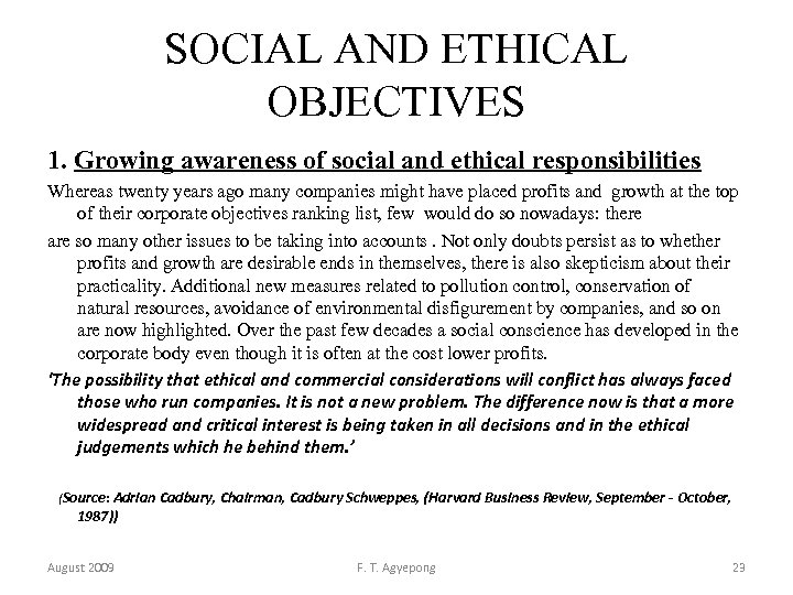 SOCIAL AND ETHICAL OBJECTIVES 1. Growing awareness of social and ethical responsibilities Whereas twenty
